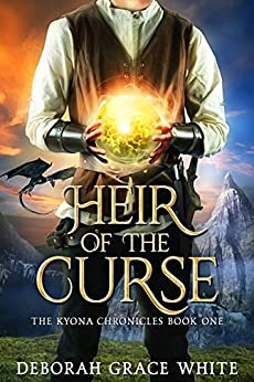 Heir of the Curse (The Kyona Chronicles Book 1) by [Deborah Grace White]