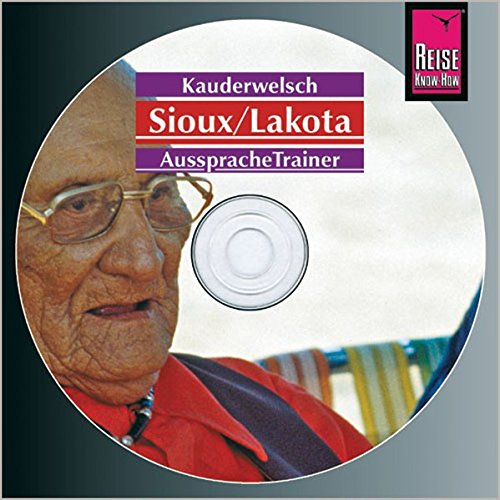 Reise Know-How Kauderwelsch AusspracheTrainer Sioux/Lakota (Audio-CD): Kauderwelsch-CD