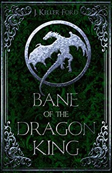 Bane of the Dragon King (Chronicles of Fallhallow Book 3) by [J. Keller Ford]