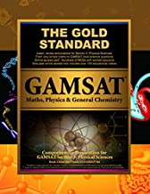 Gold Standard GAMSAT Maths, Physics & General Chemistry: GAMSAT Physical Sciences: Learn, Review, Practice