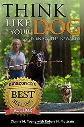 Think Like Your Dog and Enjoy the Rewards