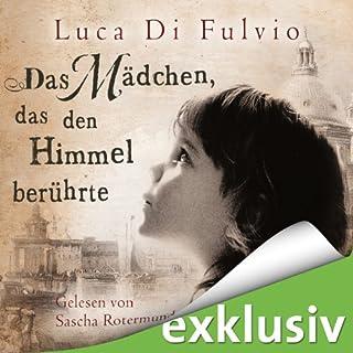 Das Mädchen, das den Himmel berührte                   Autor:                                                                                                                                 Luca Di Fulvio                               Sprecher:                                                                                                                                 Sascha Rotermund                      Spieldauer: 29 Std. und 6 Min.     1.415 Bewertungen     Gesamt 4,3