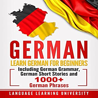German: Learn German for Beginners Including German Grammar, German Short Stories and 1000+ German Phrases audiobook cover art