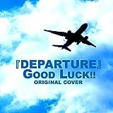 DEPARTURE GOOD LUCK!! ORIGINAL COVER
