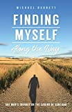 Finding Myself Along the Way: One Man's Journey on the Camino de Santiago