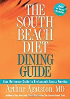 The South Beach Diet Dining Guide: Your Reference Guide to Restaurants Across America 1594863601 Book Cover