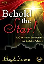 Behold the Star!: A Christmas Journey to the Light of Christ