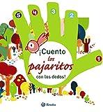 ¡Cuento los pajaritos con los dedos! (Castellano - A Partir De 0 Años - Proyecto De 0 A 3 Años -...