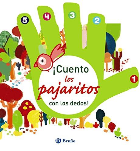 ¡Cuento los pajaritos con los dedos! (Castellano - A Partir De 0 Años - Proyecto De 0 A 3 Años - Libros Lógicos)