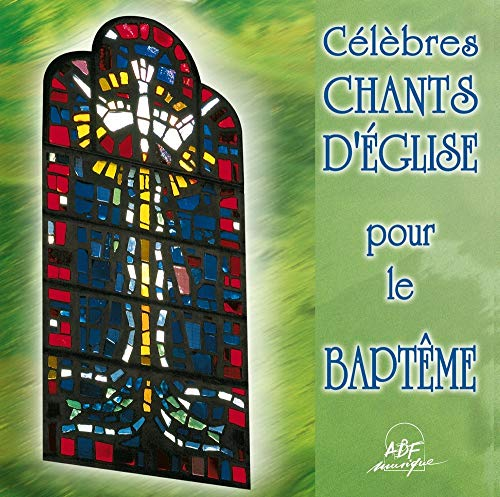 CélèBres Chants d église pour le Baptême