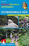 ErlebnisWandern mit Kindern Schwarzwald Süd: 40 Touren. Mit GPS-Tracks und vielen Freizeittipps (Rother Wanderbuch)