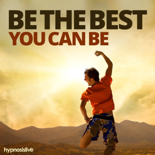 Be the Best You Can Be Hypnosis audiobook cover art