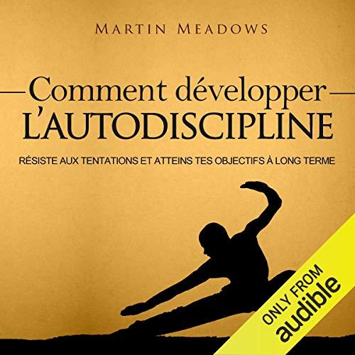 Couverture de Comment Développer l'Autodiscipline [How to Develop Self Discipline]