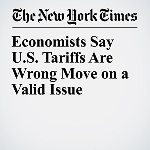 Economists Say U.S. Tariffs Are Wrong Move on a Valid Issue copertina