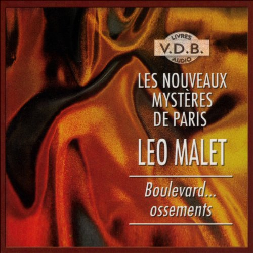 Boulevard... Ossements     Les nouveaux mystères de Paris 11              De :                                                                                                                                 Léo Malet                               Lu par :                                                                                                                                 José Heuzé                      Durée : 4 h et 39 min     5 notations     Global 3,2