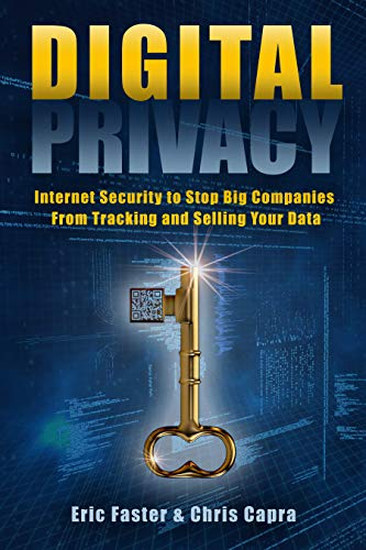 DIGITAL PRIVACY: Internet Security to Stop Big Companies from Tracking and Selling Your Data