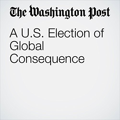 A U.S. Election of Global Consequence cover art