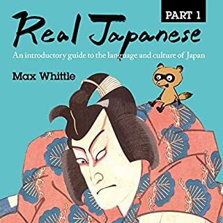 Real Japanese     An Introductory Guide to the Language and Culture of Japan, Part One              By:                                                                                                                                 Max Whittle                               Narrated by:                                                                                                                                 Max Whittle                      Length: 2 hrs and 2 mins     41 ratings     Overall 4.3
