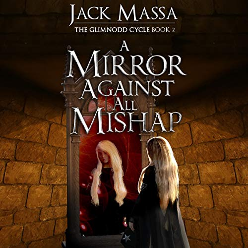 A Mirror Against All Mishap Audiobook By Jack Massa cover art