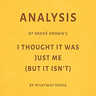 Analysis of Brené Brown's I Thought It Was Just Me (But It Isn't) by Milkyway Media audiobook cover art