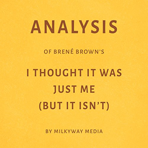 Analysis of Brené Brown's I Thought It Was Just Me (But It Isn't) by Milkyway Media Titelbild