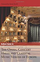 Anthem Guide to the Opera, Concert Halls and Classical Music Venues of Europe (Anthem Art and Culture)