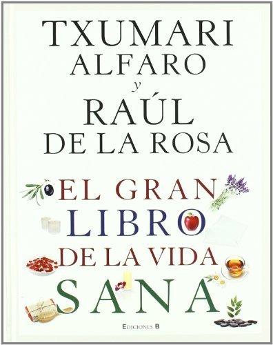 El gran libro de la vida sana / The Great Book of...
