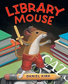 [Daniel Kirk]のLibrary Mouse (English Edition)