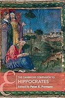 The Cambridge Companion to Hippocrates (Cambridge Companions to Philosophy)