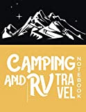 Camping Travel Notebook: The Ultimate RV and Camping Travel Log Book to Record Your Adventures