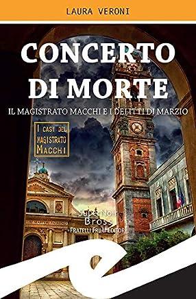 Concerto di morte: Il magistrato Macchi e i delitti di Marzio