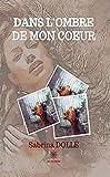 Dans l'ombre de mon cœur: Romance (French Edition)
