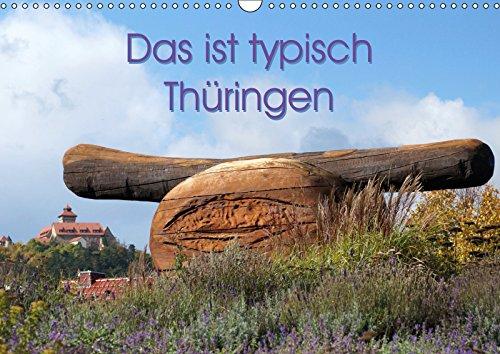 Das ist typisch Thüringen (Wandkalender 2019 DIN A3 quer): Thüringen ist nicht nur für seine Thüringer Klöße und die Thüringer Rostbratwurst bekannt! (Monatskalender, 14 Seiten ) (CALVENDO Orte)