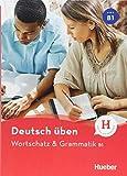 Wortschatz & Grammatik B1: Buch (deutsch üben)