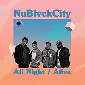 All Night / Alive (feat. Kartez Marcel, Love, Mae C., They Call Me Sauce & VP3)