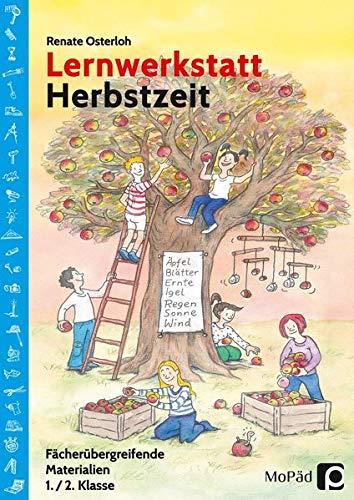 Lernwerkstatt Herbstzeit 1./2. Klasse: Fächerübergreifende Kopiervorlagen (Lernwerkstatt Sachunterricht)