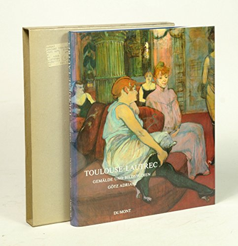 Toulouse-Lautrec : Gemälde u. Bildstudien ; [Katalog d. Ausstellung Toulouse-Lautrec, Gemälde u. Bildstudien, Kunsthalle Tübinge