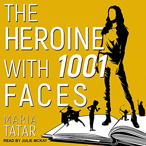 The Heroine with 1001 Faces cover art