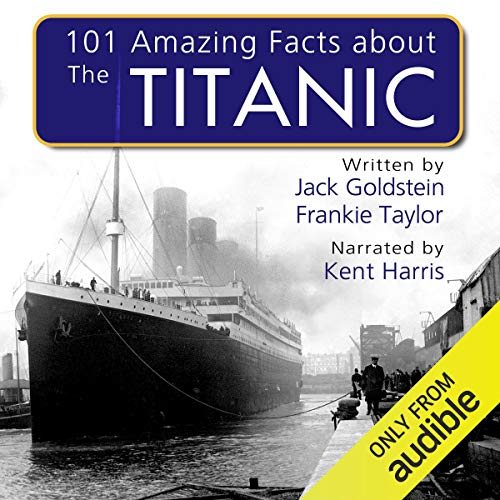 101 Amazing Facts About the Titanic audiobook cover art