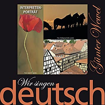 Wir singen deutsch - Interpreten-Porträt