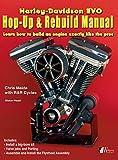 Harley-Davidson Evo, Hop-Up & Rebuild Manual: Learn how to build an engine like the pros (2) (Motor-Head)