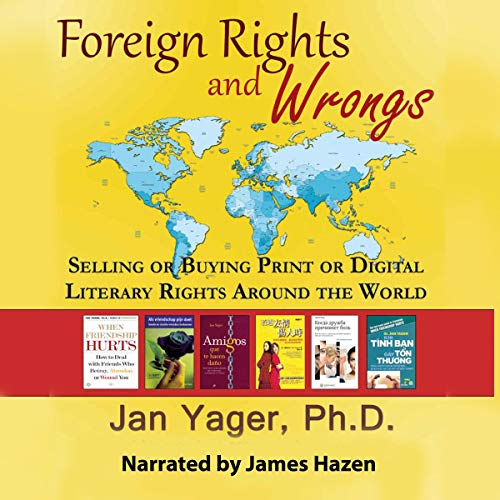 Foreign Rights and Wrongs: Selling or Buying Print or Digital Literary Rights Around the World audiobook cover art