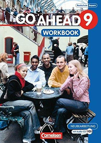 Go Ahead - Sechsstufige Realschule in Bayern: 9. Jahrgangsstufe - Workbook mit CD