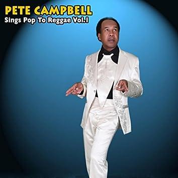 Pete Campbell Sings Pop to Reggae, Vol. 1