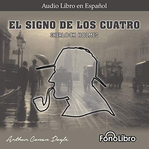 El Signo de los Cuatro [The Sign of the Four]                   By:                                                                                                                                 Arthur Conan Doyle                               Narrated by:                                                                                                                                 Jose Duarte                      Length: 4 hrs and 41 mins     Not rated yet     Overall 0.0