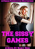 The Sissy Games: A Forced Feminization Masterpiece