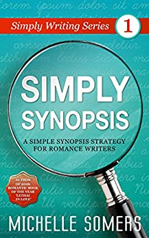Simply Synopsis (Simply Writing Series Book 1) by [Michelle Somers]