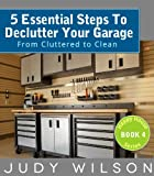 5 Essential Steps To Declutter Your Garage: From Decluttered to Clean (Happy House Series Book 4) (English Edition)
