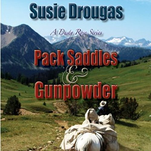 Pack Saddles & Gunpowder audiobook cover art