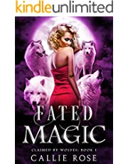 Fated Magic: A Paranormal Shifter Romance (Claimed by Wolves Book 1)
